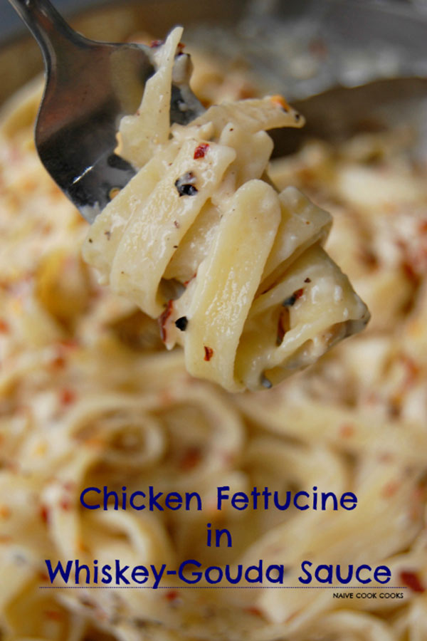 Chicken Fettucine in Whiskey Gouda Sauce.