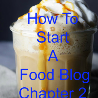 how to start a food blog chapter 2