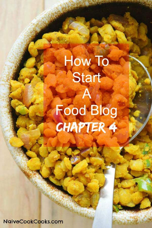 How To Start A Food Blog Chapter 4