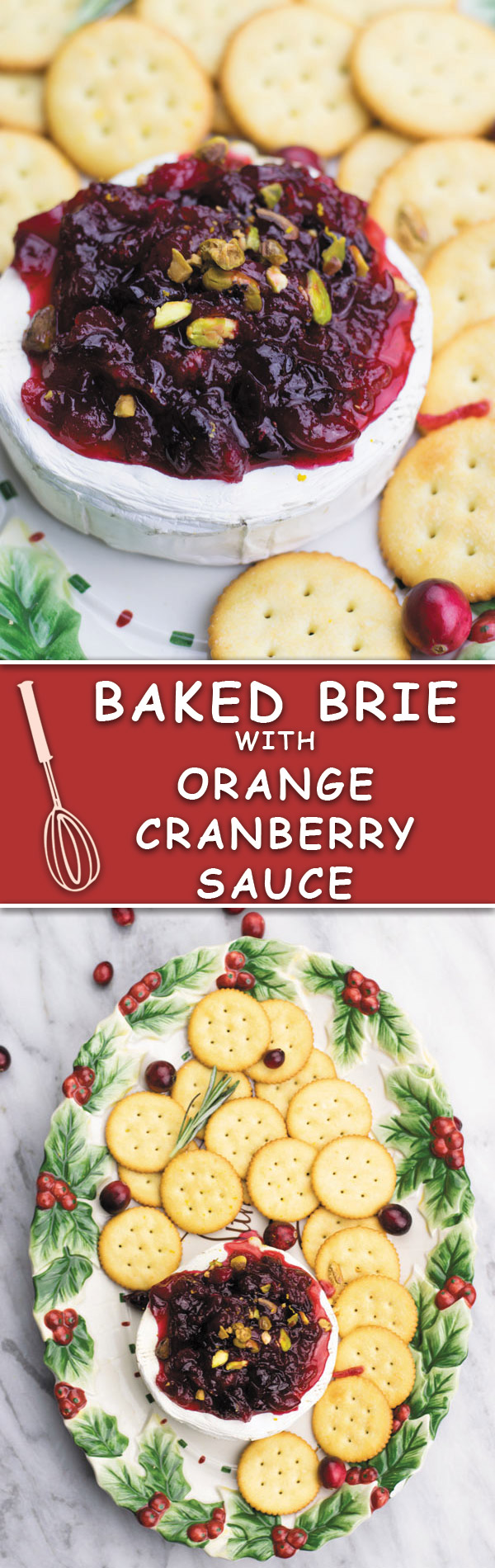 Baked brie with orange cranberry sauce - Delicious & simple holiday appetizer. Baked brie served with a simple yet beautifully flavored orange cranberry sauce! I can't stop eating this.