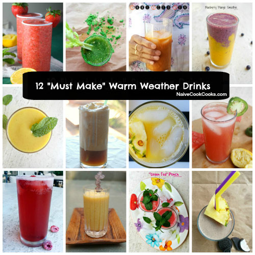 12 must make warm weather drinks